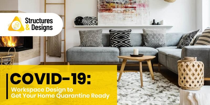 COVID-19: Workspace Design to Get Your Home Quarantine Ready